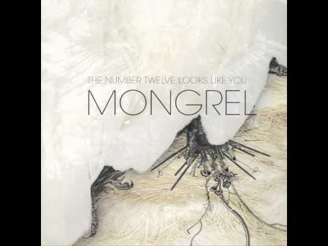The Number Twelve Looks Like You - Mongrel [Full Album]