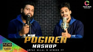 Pogiren - Tamil Malayalam Hindi Mashup Song 2021 | Arfaz Ullal | Afreed Ft | Classic Media