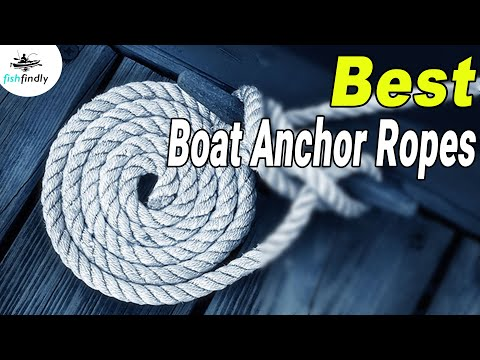 Best Boat Anchor Ropes In 2020 – Important Guideline!