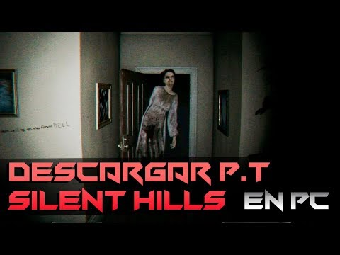 Descargar PT   Silent Hills para PC (link actualizado)