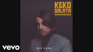 Keko Salata - Älä sano (Audio)