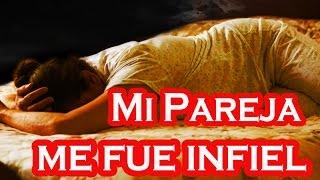 MI PAREJA ME FUE INFIEL!!!!!!!