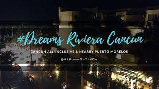Dreams Riviera Cancun (all inclusive) and a walk to Puerto Morelos, Mexico