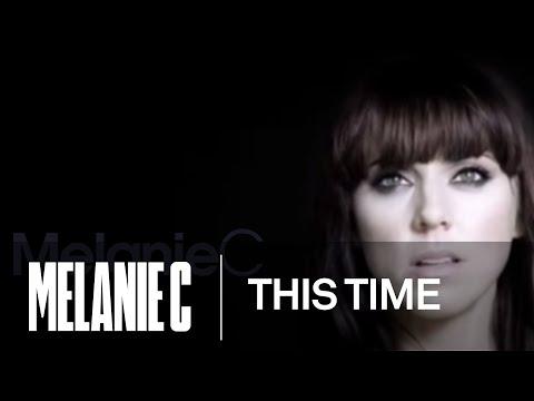 Melanie C - This Time (Music Video) (HQ)