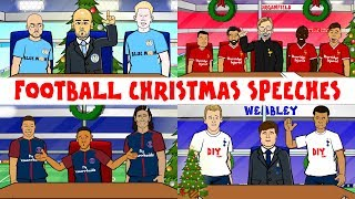 🎄Football Christmas Speeches Part1🎄 PSG! Liverpool! Man City! Spurs! (Parody)