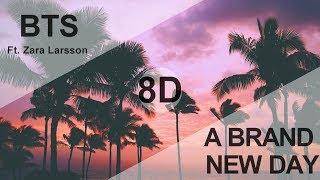 BTS (방탄소년단) - A BRAND NEW DAY  Feat. Zara Larsson [8D USE HEADPHONE] 🎧