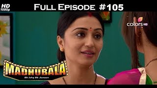 Madhubala - Full Episode 105 - With English Subtitles