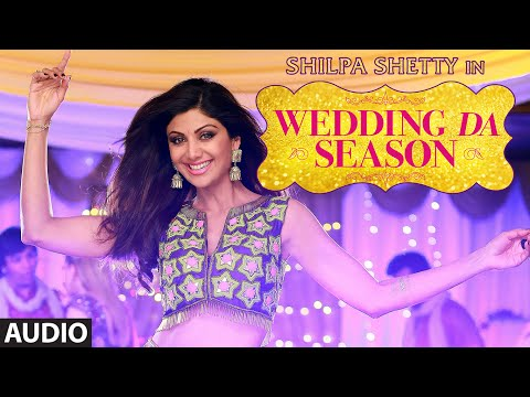"Shilpa Shetty: ""Wedding Da Season"" Full AUDIO Song 