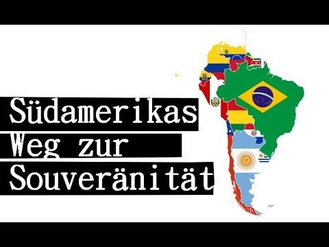 Südamerikas Weg zur Souveränität // Doku