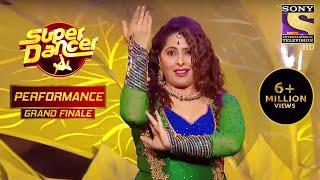 Geeta माँ ने दिखाया सबको अपना जलवा! | Super Dancer Chapter 2 | Finale