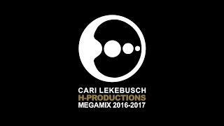 Cari Lekebusch - Hybrid Productions Megamix 2016-2017