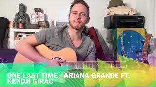 Cours de guitare - One Last Time - Ariana Grande ft Kendji Girac