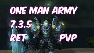 ONE MAN ARMY - 7.3.5 Retribution Paladin PvP - WoW Legion