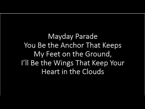 Mayday Parade - You Be The Anchor, I'll Be The Wings - Lyrics