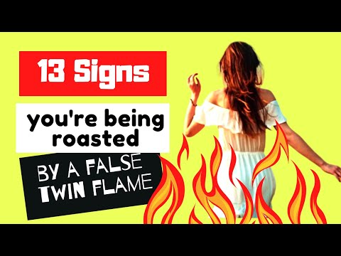 13 Signs You're Being Roasted by a False Twin Flame
