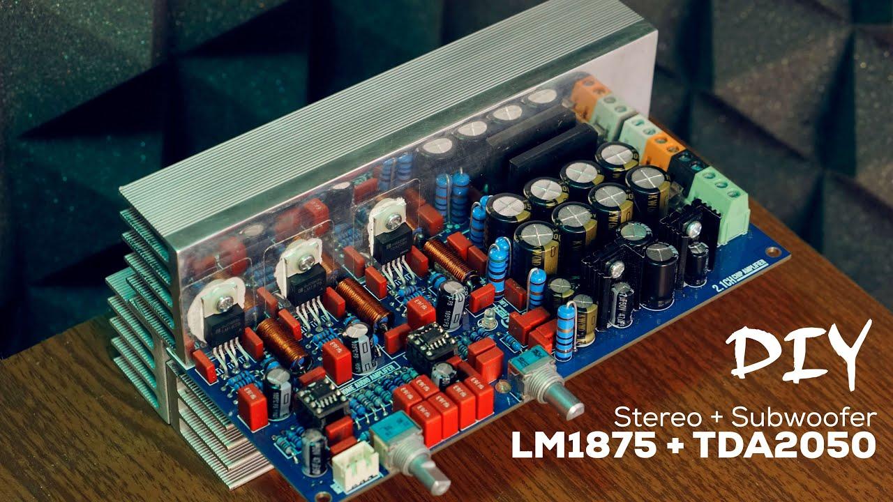 DIY 2.1 Power Amplifier TDA2030, TDA2050, LM1875