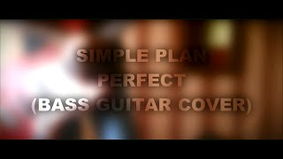 Simple Plan | Perfect | Bass Guitar Cover