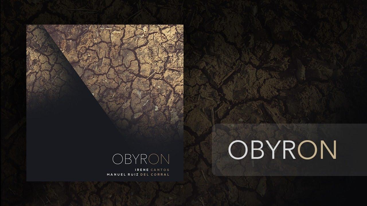 OBYRON - Irene Cantos & Manuel Ruiz del Corral - YouTube