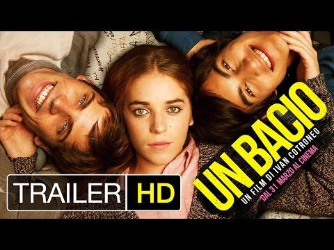 UN BACIO - Trailer Ufficiale Italiano   HD