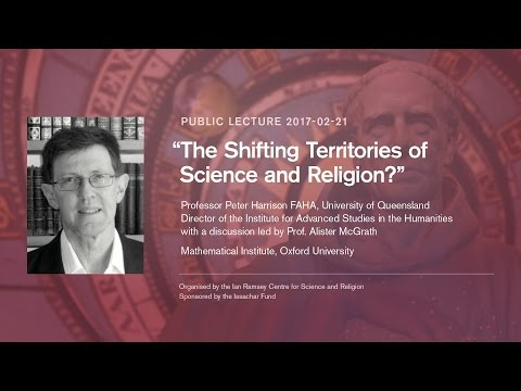 Peter Harrison - The Shifting Territories of Science and Religion?