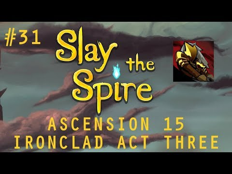 Daily Slay the Spire #31: Overexplaining Ironclad Ascension 15, Act Three