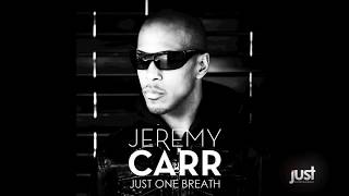 Jeremy Carr - Just One Breath (Extended)