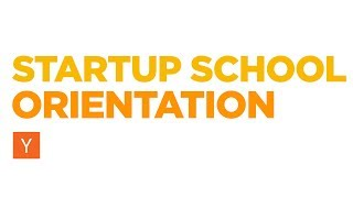 Startup School 2019 Orientation thumbnail