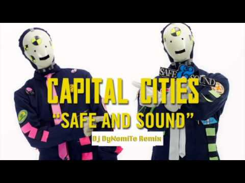 Safe and Sound (DyNomiTe Remix) - Capitol Cities [FREE DOWNLOAD]