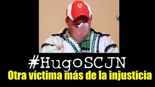 Hugo, otra víctima más de la injusticia en México