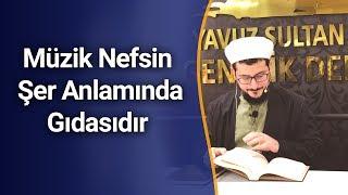 Abdulhâlik Ustaosmanoğlu Hoca   Müzik Nefsin Şer Anlamında Gıdasıdır