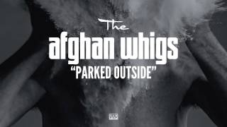Watch Afghan Whigs Parked Outside video