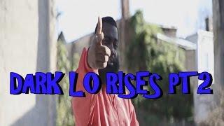 DARK LO RISES PT2 OFFICIAL MUSIC VIDEO
