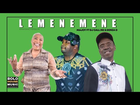 Download Majoy ft Dj Call Me & Denza G - Lemenemene