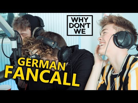 WHY DON'T WE - Sprich Deutschlich - Fancall