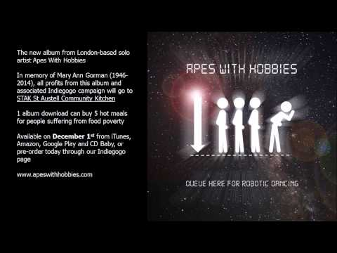 NEW ALBUM: Apes With Hobbies - Queue Here For Robotic Dancing