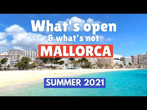What to do in Mallorca 2021 (Majorca, Spain), What's Open & What's Not…yet…  May 2021 4K