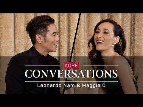 Kore Conversations: Maggie Q and Leonardo Nam
