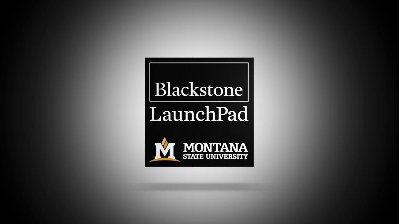 Blackstone LaunchPad - Blackstone LaunchPad | Montana State University