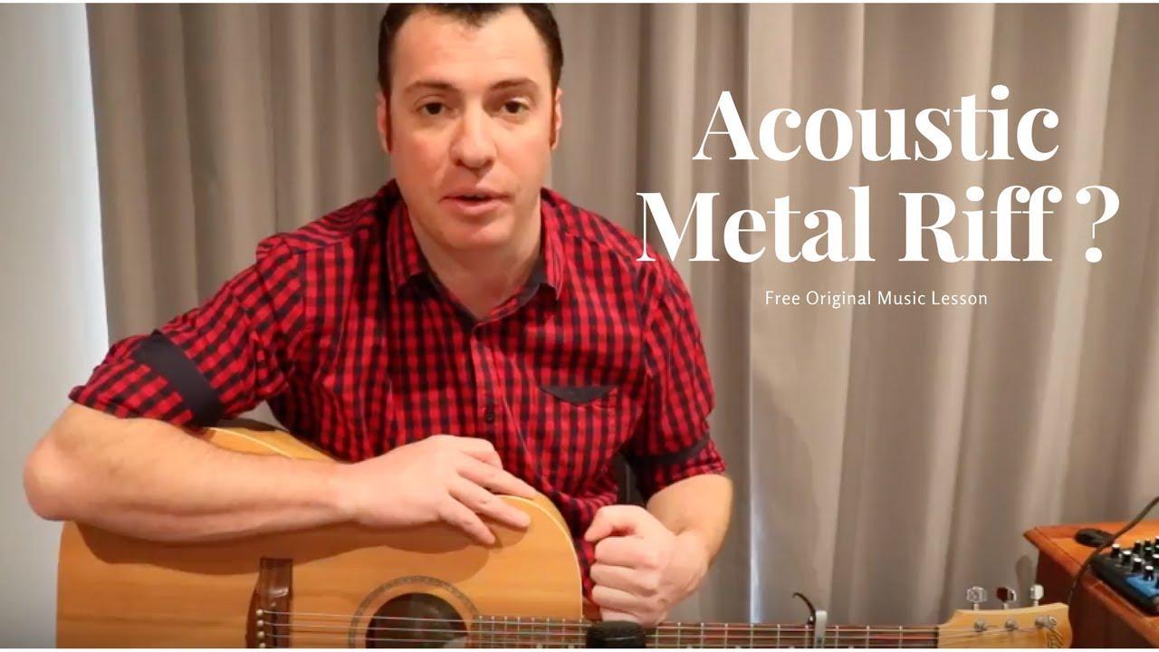 Original Guitar Riffs Lesson Acoustic Metal Riff Youtube