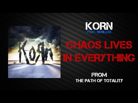 Korn - Chaos Lives In Everything [Lyrics Video]