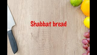 How to cook - Shabbat bread