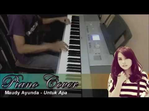 Maudy Ayunda - Untuk Apa (Piano Cover) ✔