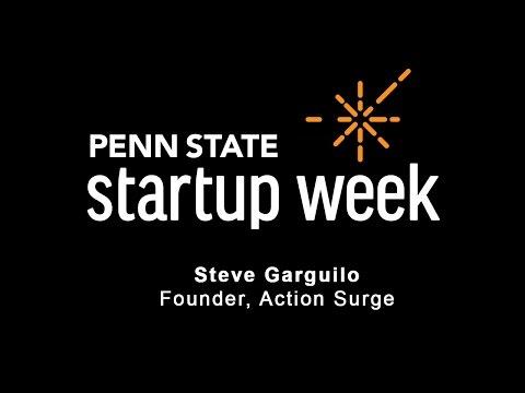 Penn State Startup Week 2017 - Steve Garguilo, Founder of Action Surge