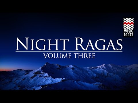 Night Ragas | Volume 3 | Audio Jukebox | Classical | Vocal and Instrumental | Various Artists