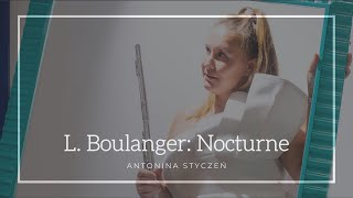 Lili Boulanger: Nocturne, arr. for flute and piano   Antonina Styczeń and Kevin Madison