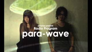 para-wave (Radio version)  #1  【お題:新曲「monochro」について】
