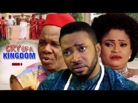 Cry of a Kingdom Season 3 - 2017 Latest Nigerian Nollywood Movie