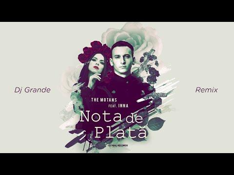 The Motans feat. INNA - Nota de Plata | Dj Grande Remix