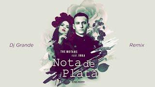 The Motans feat. INNA - Nota de Plata Dj Grande Remix
