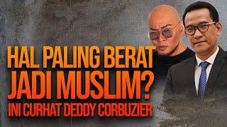 HAL PALING BERAT JADI MUSLIM? INI CURHAT DEDDY CORBUZIER SAAT DI-TiPU REFLY HARUN